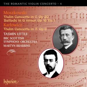 The Romantic Violin Concerto 4 - Moszkowski and Karlowicz
