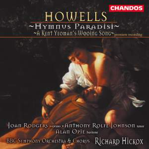 Howells: Hymnus Paradisi & A Kent Yeoman's Wooing Song