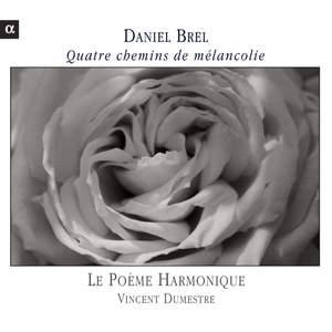 Daniel Brel - Quatre chemins de mélancolie
