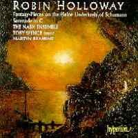 Holloway: Serenade, Fantasy-Pieces & Schumann: Liederkreis