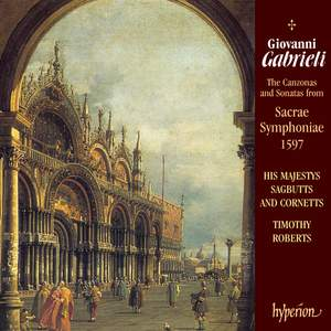 Gabrieli, G: The 16 Canzonas and Sonatas from Sacrae Symphoniae, 1597