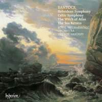 Bantock: Hebridean and Celtic Symphonies