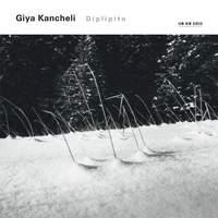 Giya Kancheli: Diplopito/Valse Boston