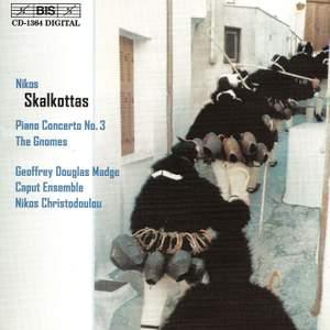 Skalkottas: Concerto No. 3 & The Gnomes