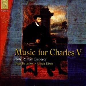 Music for Charles V, Holy Roman Emperor