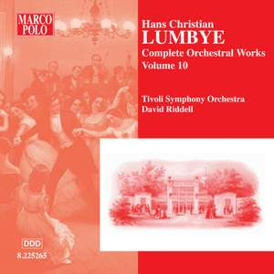 Lumbye - Complete Orchestral Works Volume 10