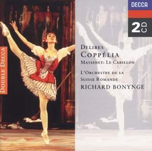 Delibes: Coppelia & Massenet: Le Carillon