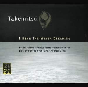 Takemitsu: I Hear The Water Dreaming