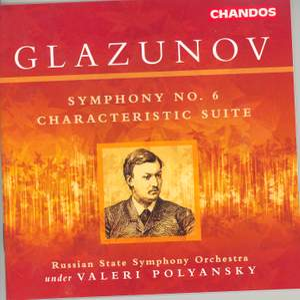 Glazunov: Symphony No. 6 in C minor, Op. 58, etc.