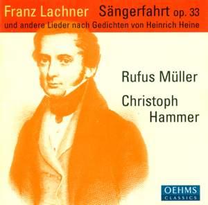 Lachner, F: Sängerfahrt Op. 33 - Heine-Lieder