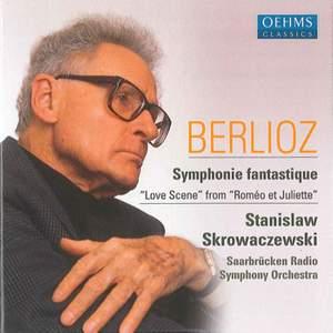 Berlioz: Symphonie fantastique & Roméo et Juliette Love Scene