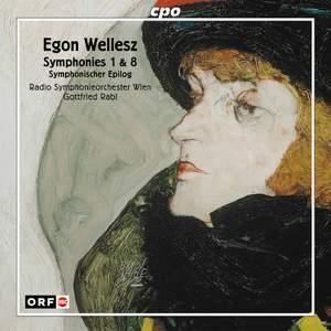 Wellesz: Symphonies Nos. 1 & 8