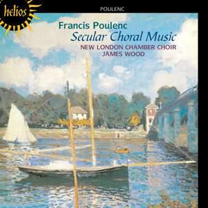 Poulenc - Secular Choral Music