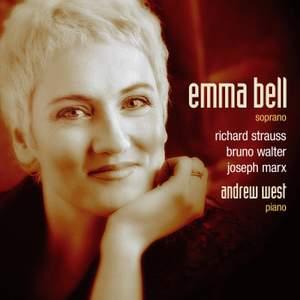 Emma Bell sings Richard Strauss, Bruno Walter & Joseph Marx