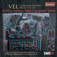 VEL - Lithuanian Chamber Music 1991 - 2001