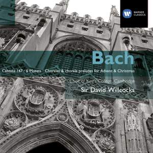Bach: Cantata 147, Motets & Chorale Preludes for Advent and Christmas