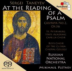 Taneyev, S: Cantata No. 2 'At the Reading of a Psalm', Op. 36