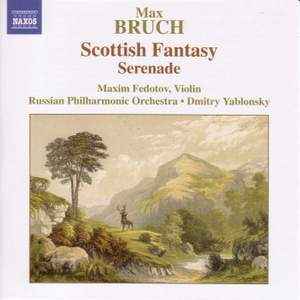 Bruch: Scottish Fantasy & Serenade