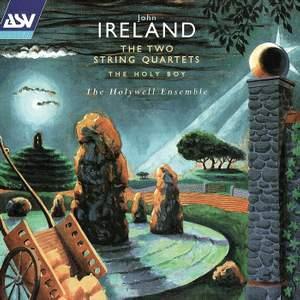 John Ireland: The Two String Quartets