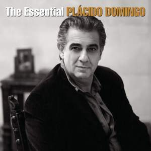 The Essential Plácido Domingo