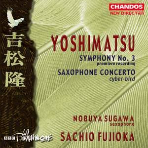 Yoshimatsu: Symphony No. 3 & Cyber-bird Concerto