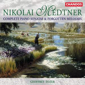 Nikolai Medtner - Complete Piano Sonatas & Forgotten Melodies