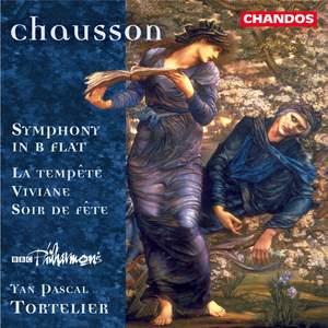 Chausson: Symphony in B flat major, Viviane, Soir de fête, La tempête