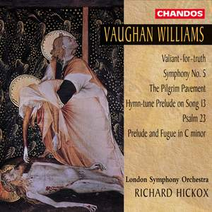 Vaughan Williams: Valiant for Truth, Symphony No. 5, The Pilgrim Pavement & other works