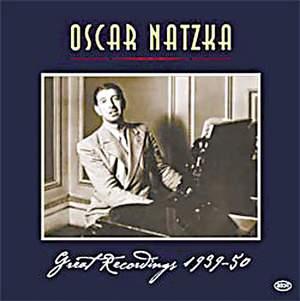 Oscar Natzka - Great Recordings 1939-50