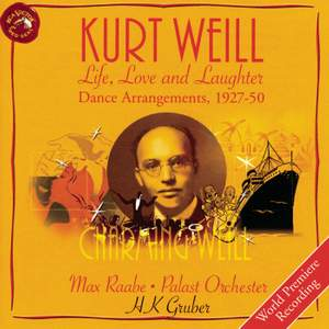 Weill, K: Life, Love and Laughter: Dance Arrangements, 1927-1950