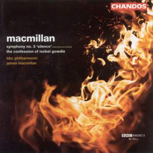 MacMillan: Symphony No. 3 & The Confession of Isobel Gowdie