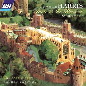 Sir William H. Harris: Faire is the Heaven