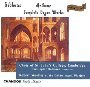 Gibbons - Anthems & Complete Organ Works