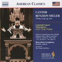 American Classics - Cantor Benzion Miller sings Cantorial Concert Masterpieces