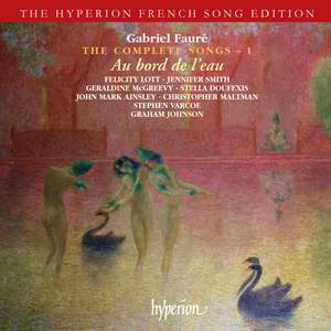 Fauré - The Complete Songs - 1 Product Image