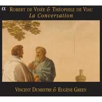 Robert de Visée & Théophile de Viau - La Conversation
