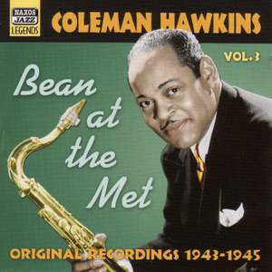 Coleman Hawkins Volume 3 - Bean at the Met