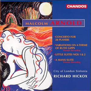 Arnold: Concerto for 28 Players & suites for orchestra