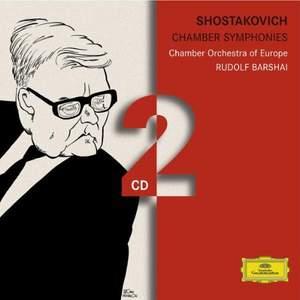 Shostakovich: Chamber Symphonies opp. 73a, 83a, 110a, 118a, etc.