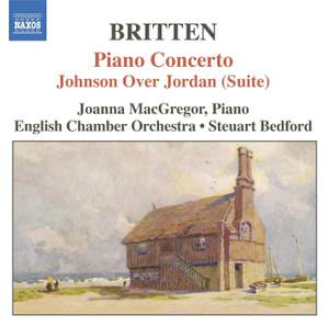 Britten: Piano Concerto, Overture to Paul Bunyan & Johnson over Jordan