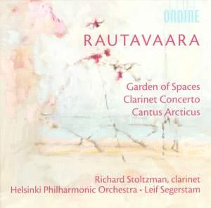 Rautavaara: Garden of Spaces, Clarinet Concerto & Cantus Arcticus