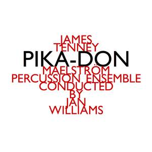 James Tenney - Pika-Don