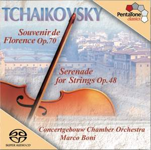 Tchaikovsky: Serenade for Strings & Souvenir de Florence
