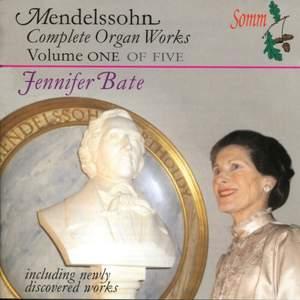 Mendelssohn - Complete Organ Works Volume 1