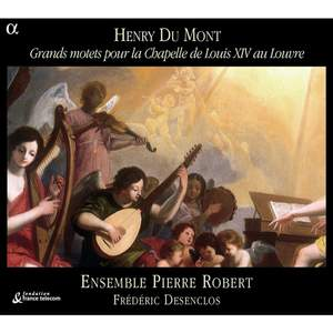 Henry du Mont - Grands motets for the chapel of Louis XIV at the Louvre Product Image