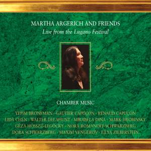 Martha Argerich & Friends: Live from the Lugano Festival 2002-2004