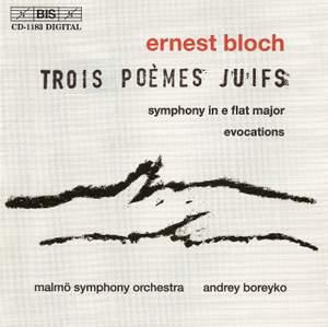Bloch, E: Trois poèms juifs for large orchestra, etc.