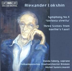 Lokshin: Symphony No. 4 & Trois Scènes du Faust de Goethe
