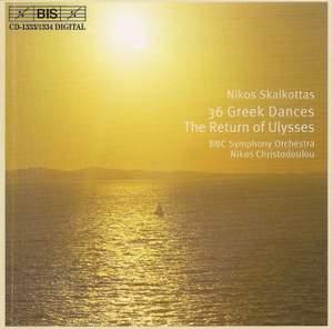 Skalkottas: 36 Greek Dances & 'The Return of Ulysses' Overture