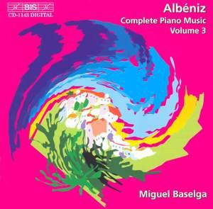 Albéniz - Complete Piano Music, Volume 3